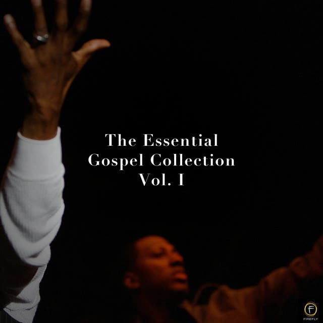 The Essential Gospel Collection, Vol. 1