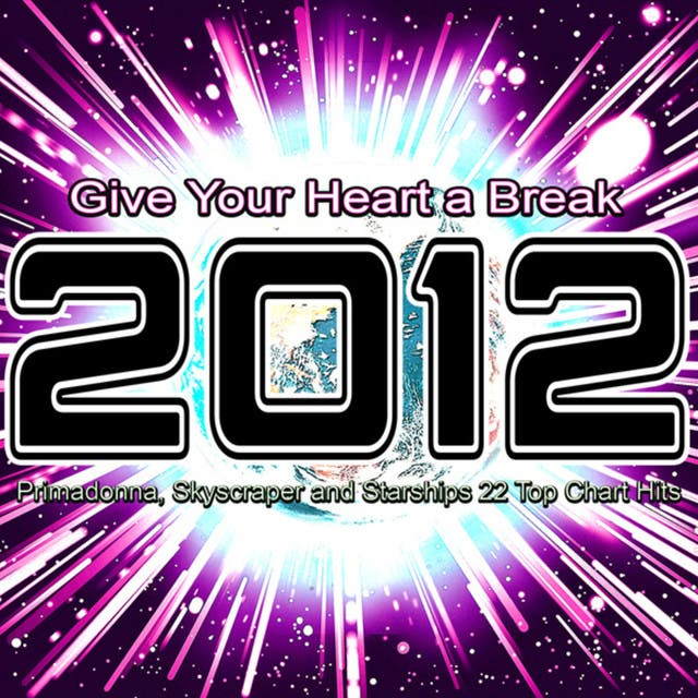 2012 Give Your Heart A Break