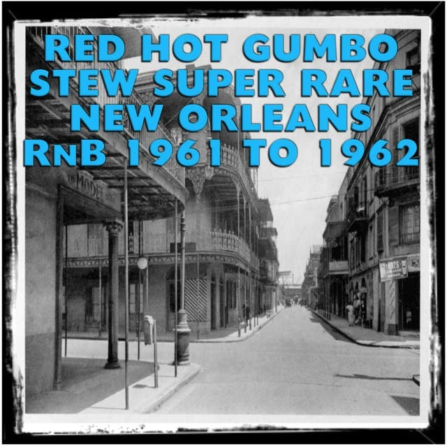 Red Hot Gumbo Stew Super Rare New Orleans RnB 1961 To 1962