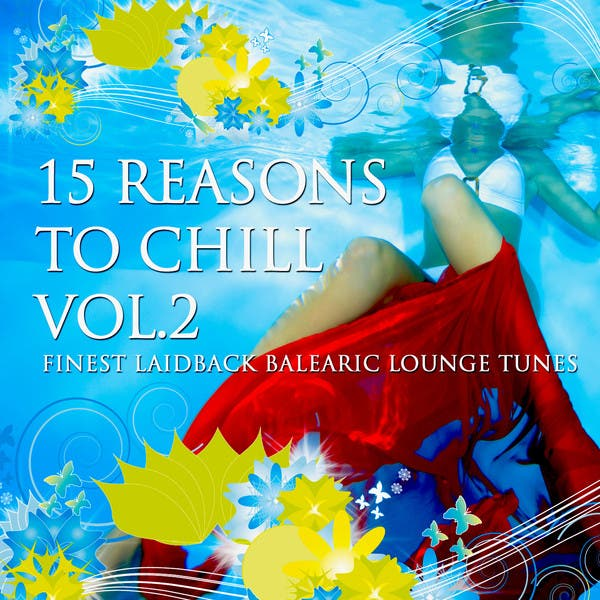 15 Reasons To Chill Vol.2