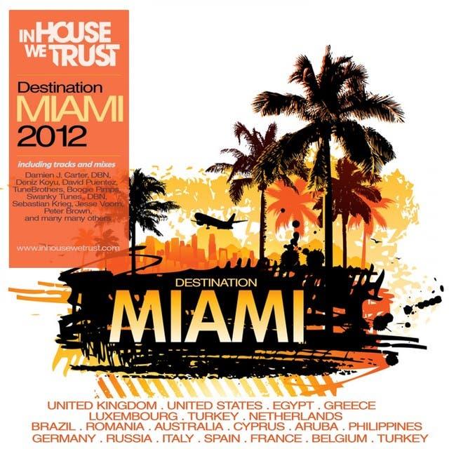 In House We Trust (Destination Miami 2012)