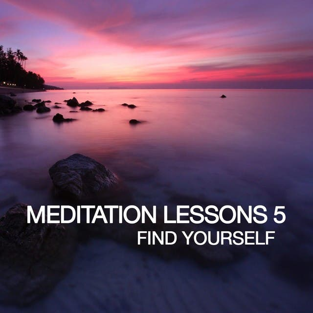 Meditation Lesson 5 (Find Yourself)