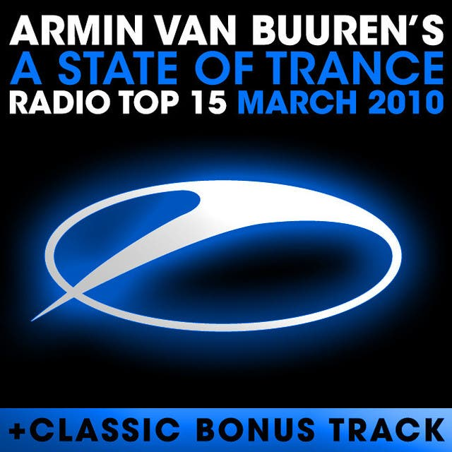 A State Of Trance Radio Top 15 - March 2010