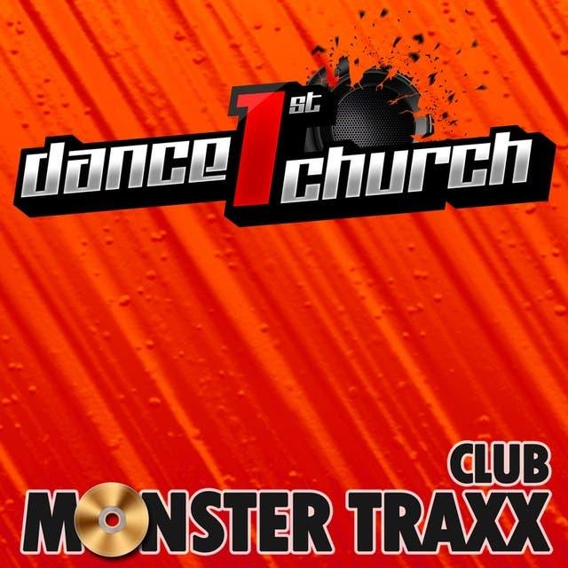 Dance 1st Church - Club Monster Traxx