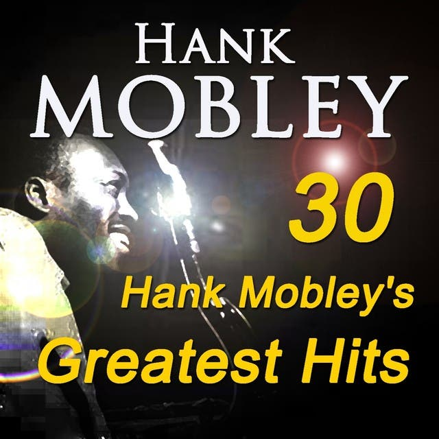 30 Hank Mobley's Greatest Hits (Original Recordings Digitally Remastered)