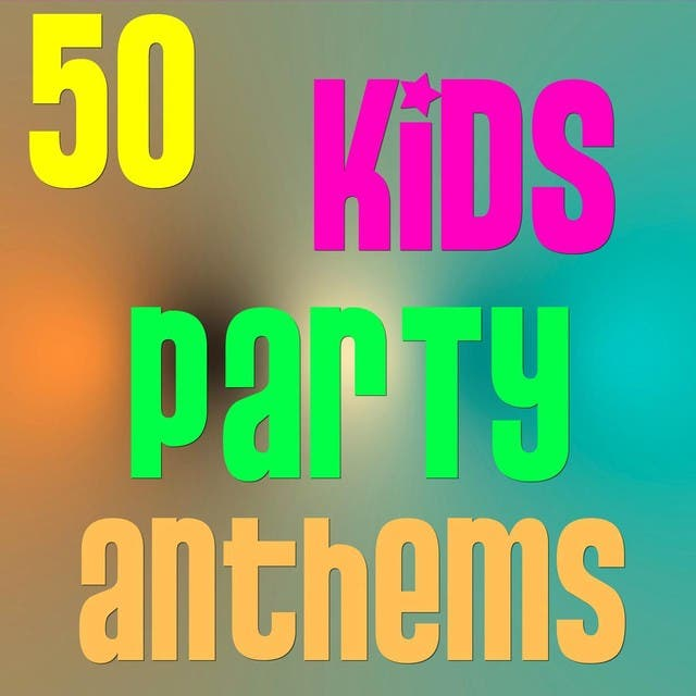 50 Kids Party Anthems