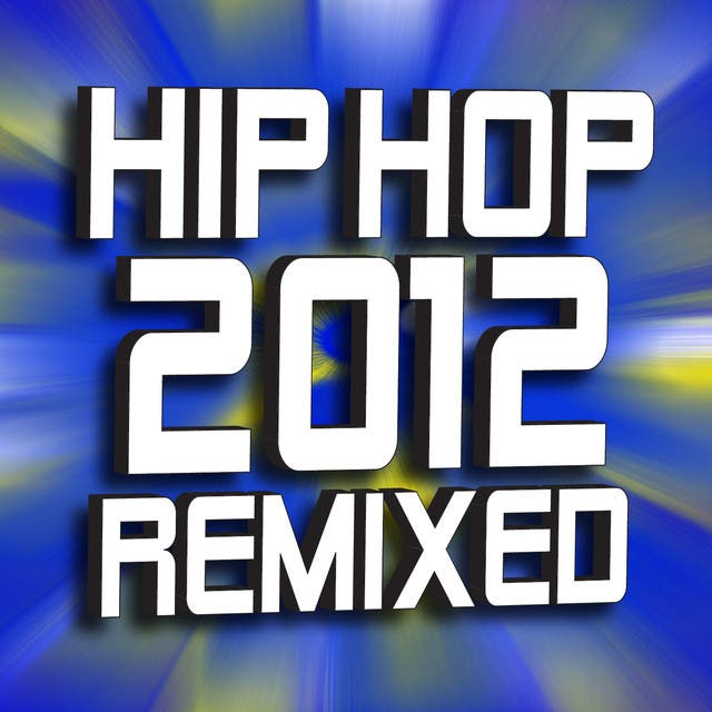 Hip Hop 2012 Remixed
