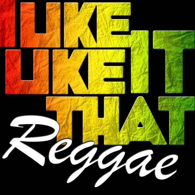 I Like It Like That Reggae