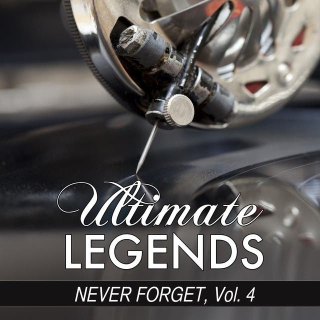 Never Forget, Vol. 4 (Ultimate Legends Presents Never Forget, Vol. 4)