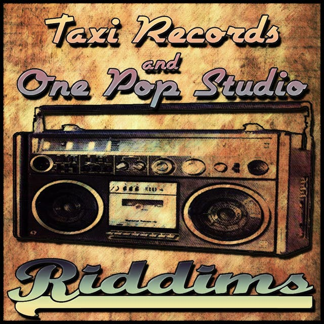 Taxi Records And One Pop Studio Riddims