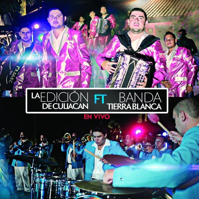 La Edicion De Culiacan (En Vivo) [feat. Banda Tierra Blanca]