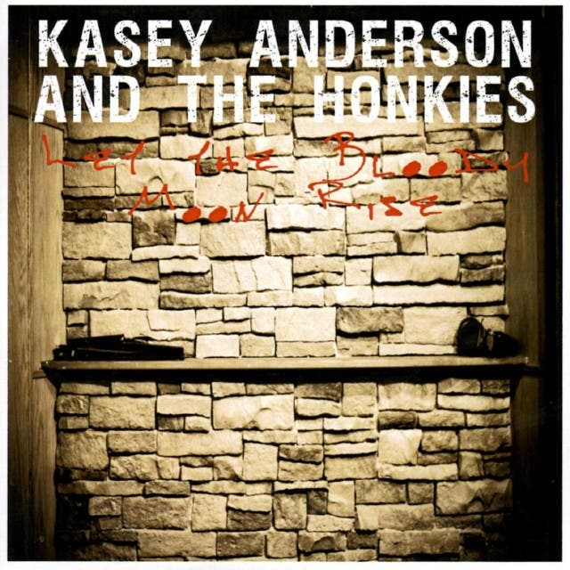 Kasey Anderson And The Honkies