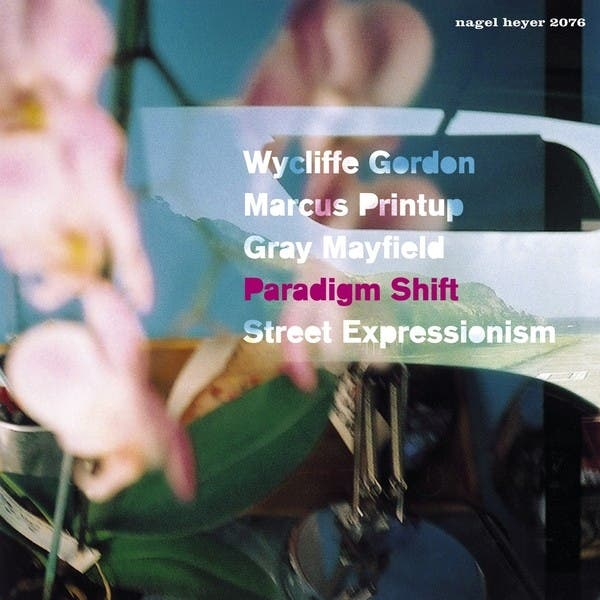 Paradigm Shift, Wycliffe Gordon, Marcus Printup & Gray Mayfield