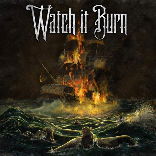 Watch It Burn