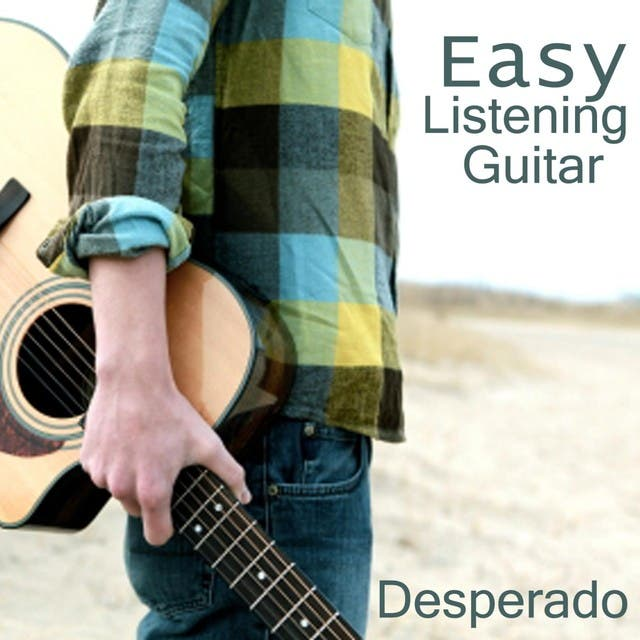 Easy Listening Guitar - Desperado