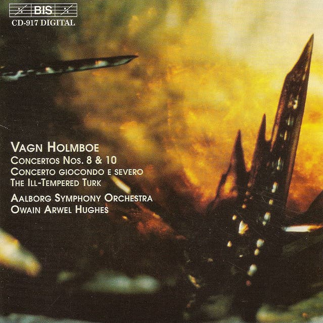 Holmboe: Concertos Nos. 8 & 10 / Concerto Giocondo E Severo / The Ill-tempered Turk