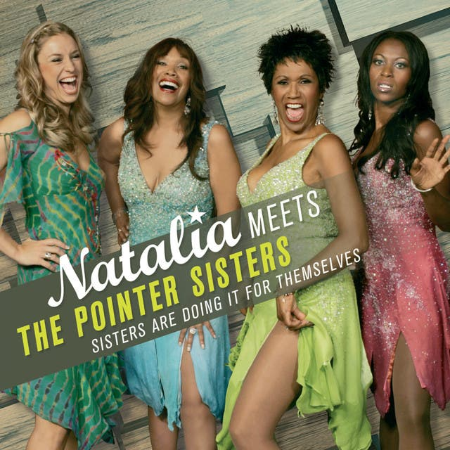 Natalia Meets The Pointer Sisters