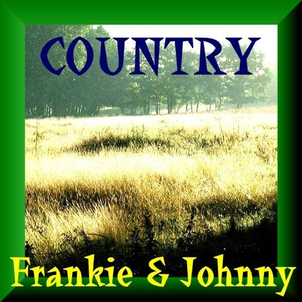 Frankie And Johnny - Country