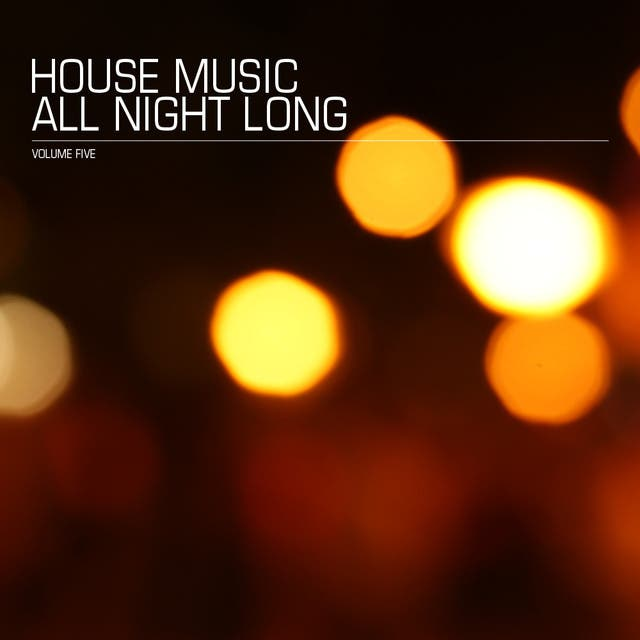 House Music All Night Long Vol. 5