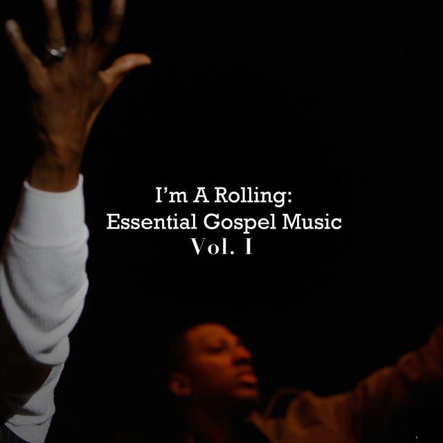 I'm A Rolling: Essential Gospel Music, Vol. 1