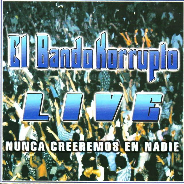El Bando Korrupto Live