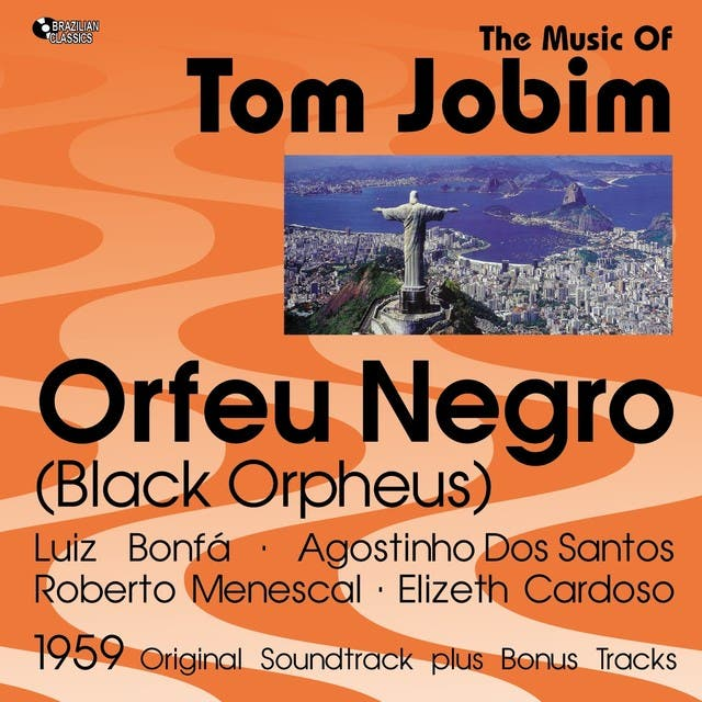 Orfeu Negro - The Music Of Tom Jobim (Original Bossa Nova Album Plus Bonus Tracks, 1959)