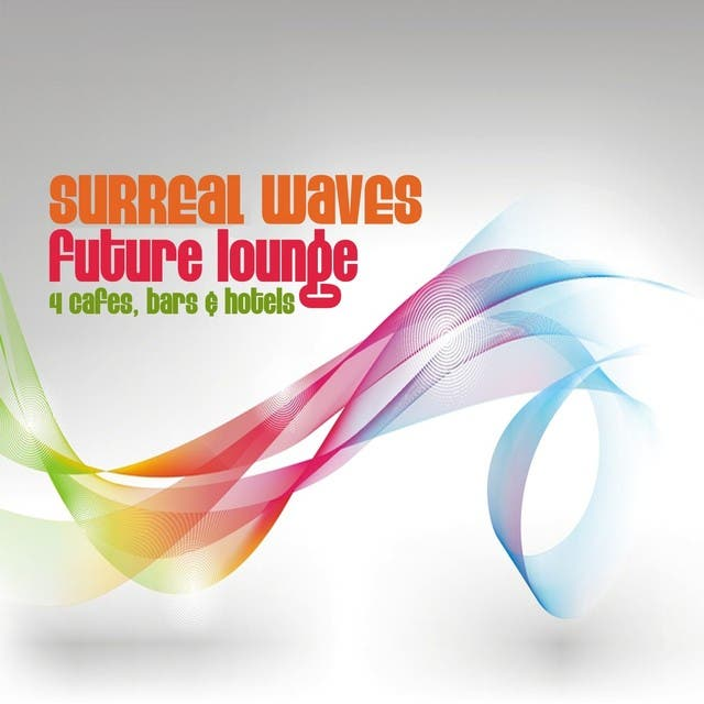 Surreal Waves - Future Lounge (For Cafes, Bars And Hotels)