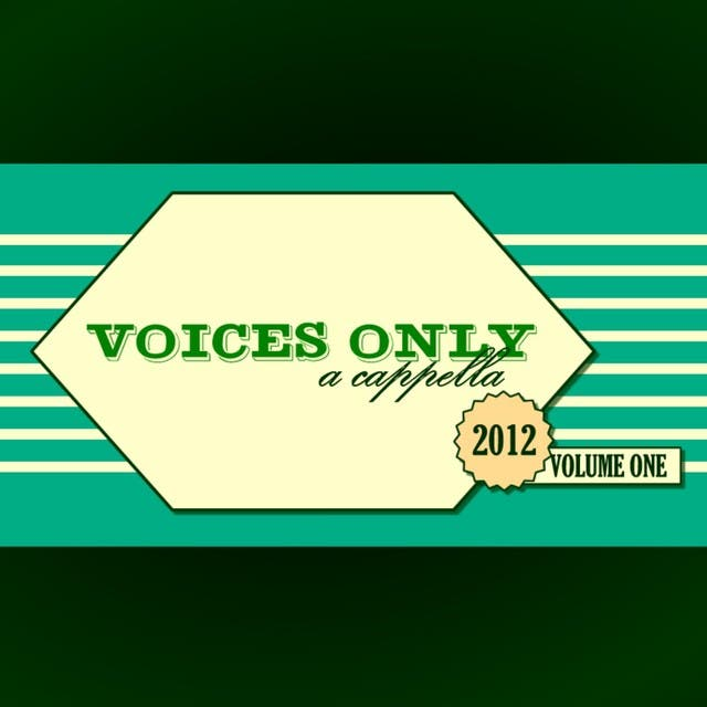 Voices Only 2012 College A Cappella, Volume One
