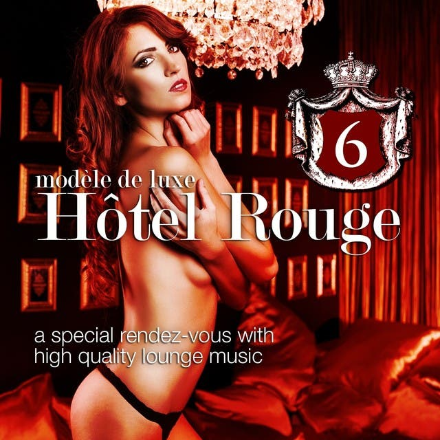 Hotel Rouge, Vol.6 (Lounge And Chill Out Finest)