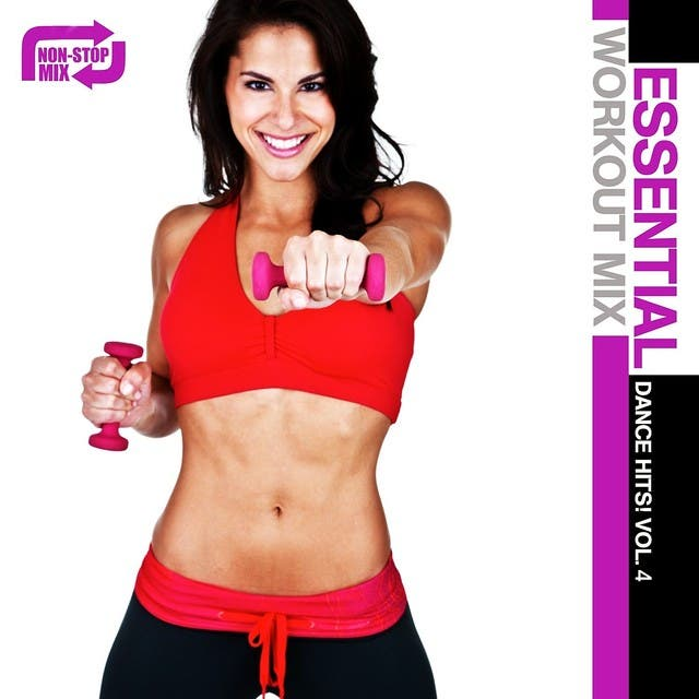 Essential Workout Mix: Dance Hits! Vol. 4