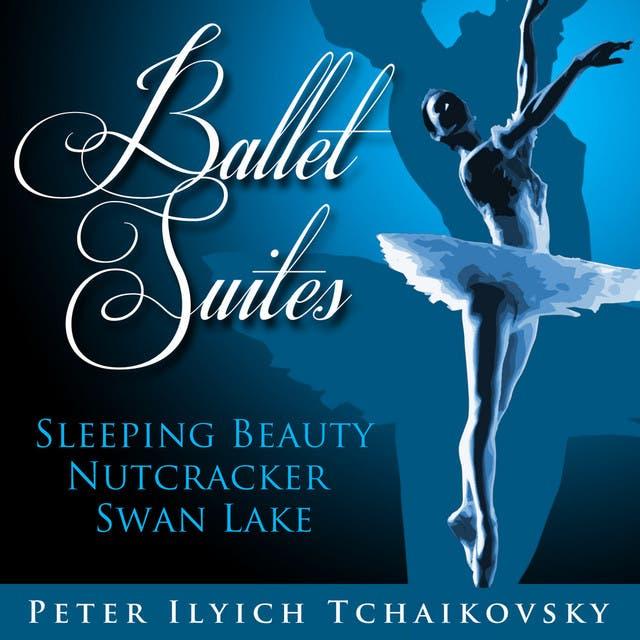 Ballet Suites - Sleeping Beauty,Nutcracker,Swan Lake