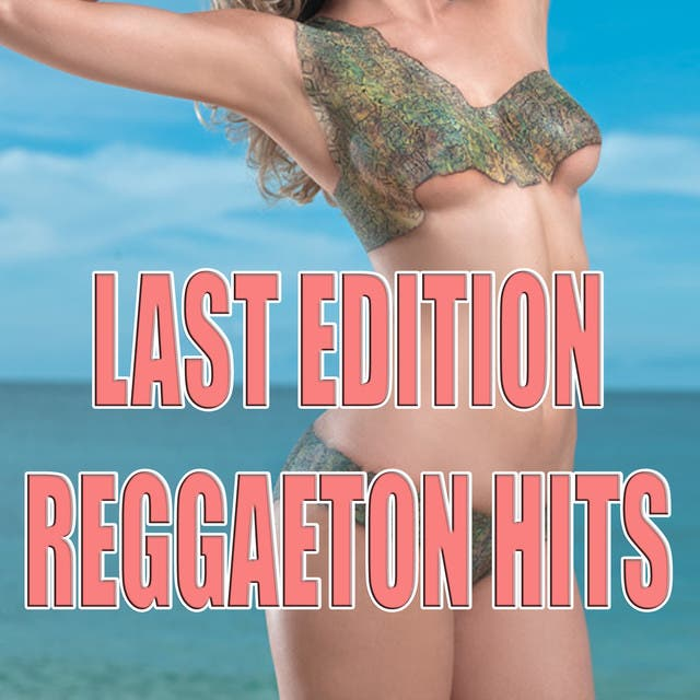 Last Edition Reggaeton Hits
