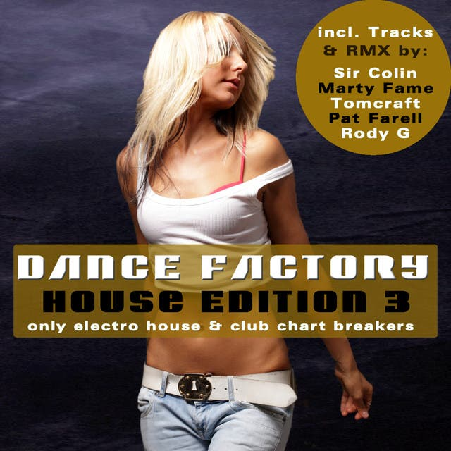 Dance Factory 3 - House Edition - Only Electro House & Club Chart Breakers