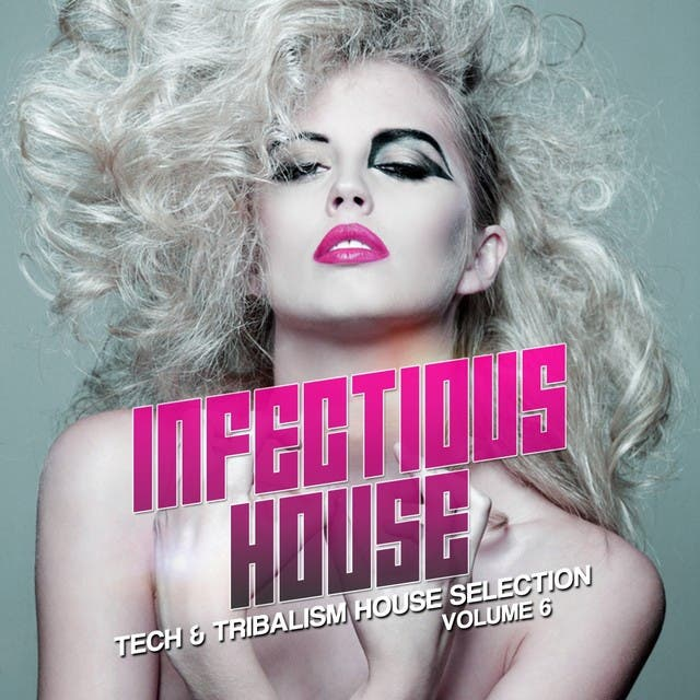 Infectious House, Vol. 6 (Tech & Tribalism House Selection)
