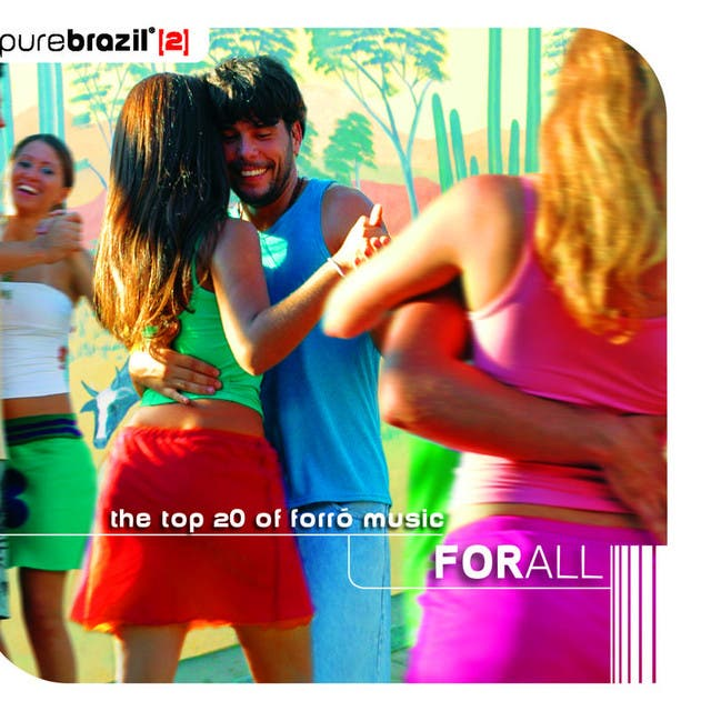 Pure Brazil II - For All - The Brazilian Northeast Music