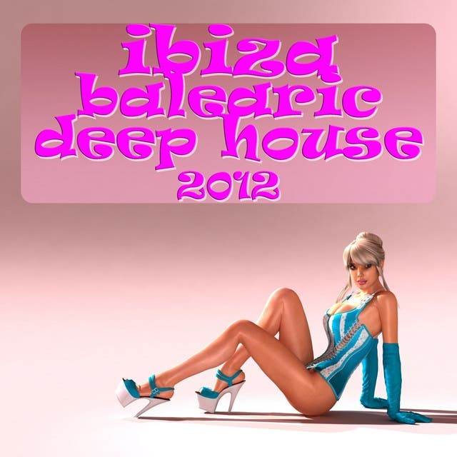 Ibiza Balearic Deep House 2012 (The Summer Anthem Island DJ Collection)