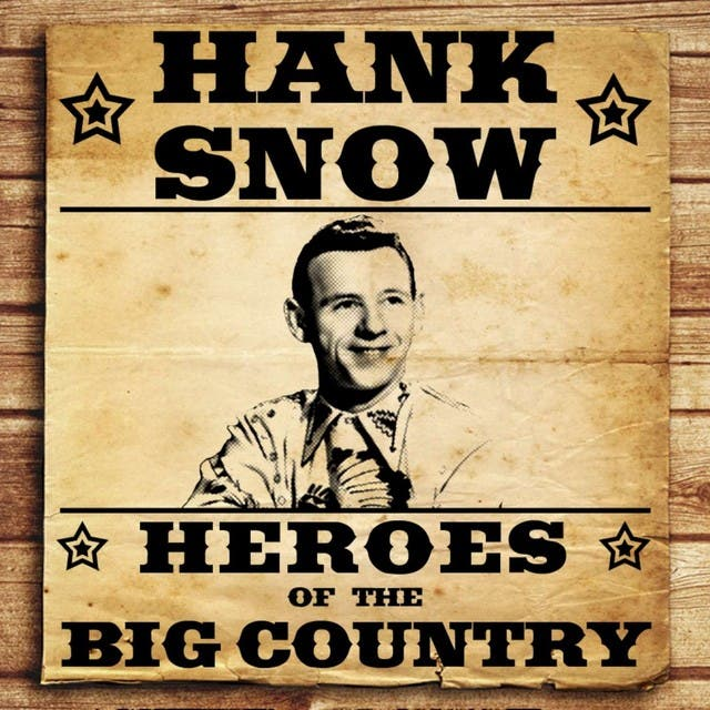 Heroes Of The Big Country - Hank Snow