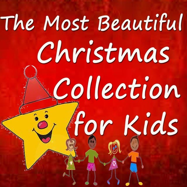 The Most Beautiful Christmas Collection For Kids (100 Carols)