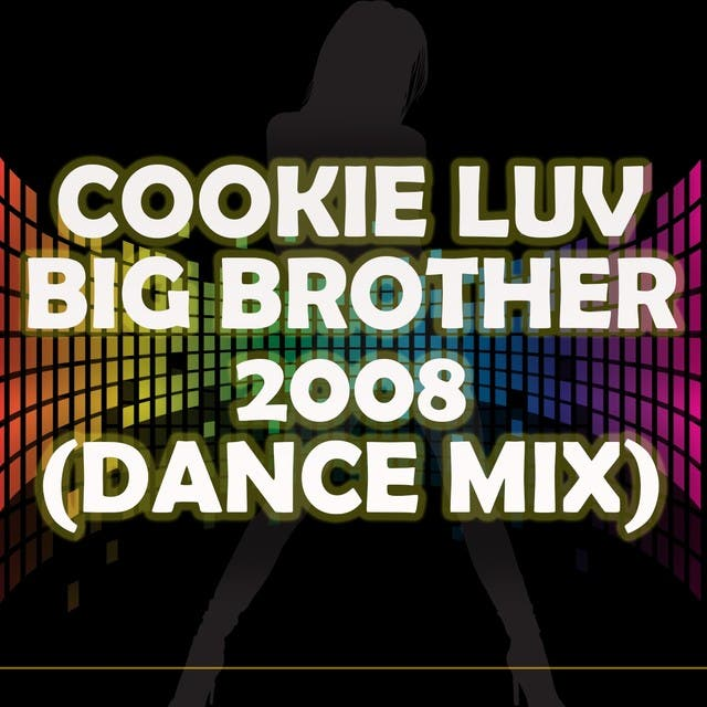 Cookie Luv (Dance Mix) (Big Brother 2008) (A Tribute To Darnell And Khatreya)