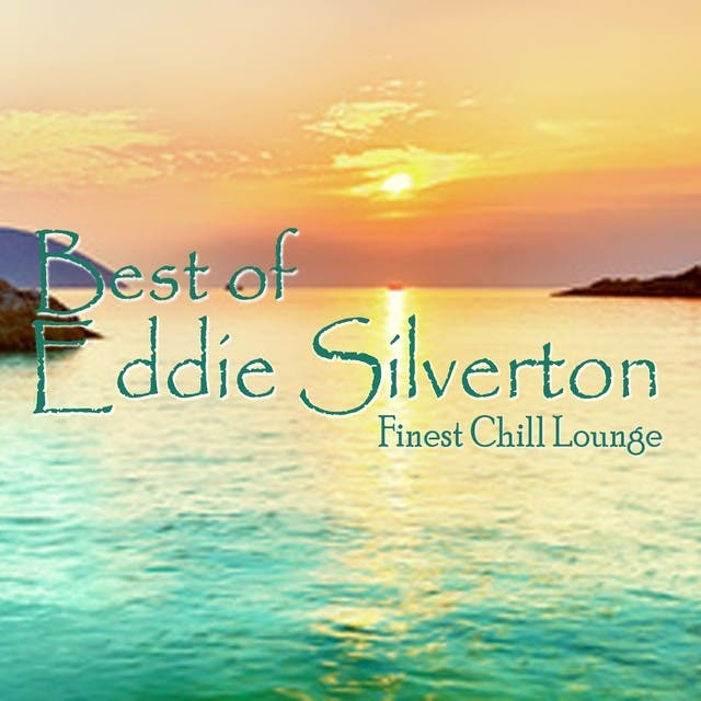Best Of Eddie Silverton (Finest Chill Lounge)