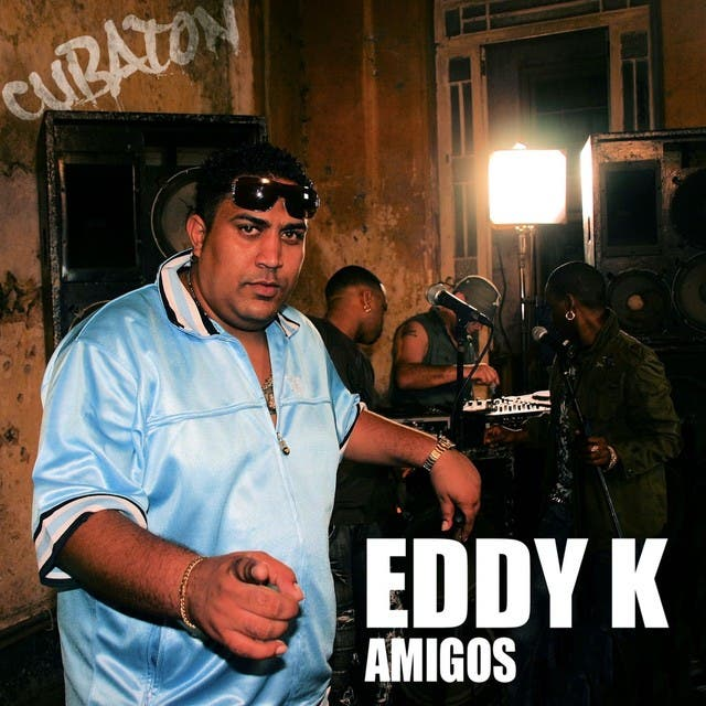 Amigos (Cubaton Presents Eddy K)