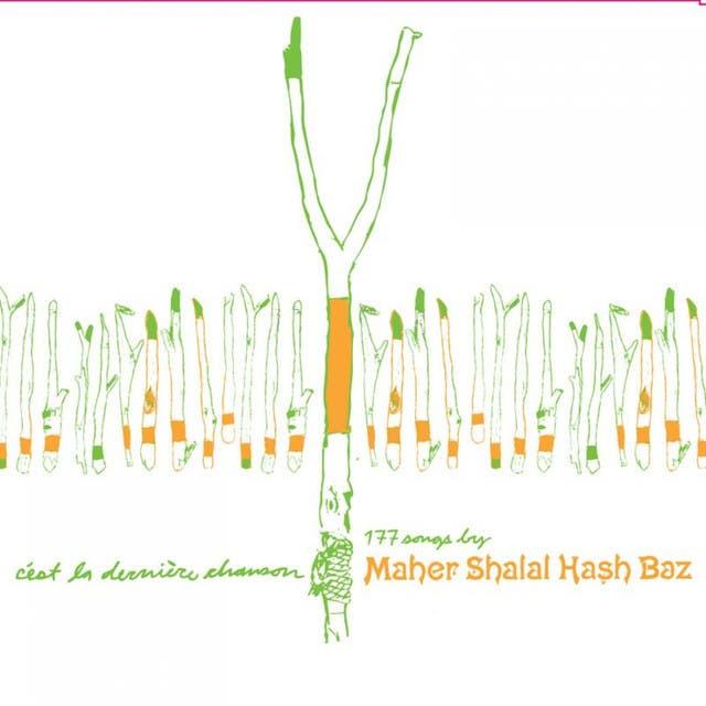 Maher Shalal Hash Baz image