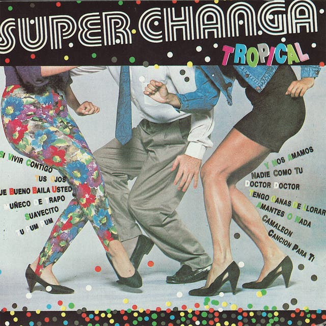 Super Changa - Tropical