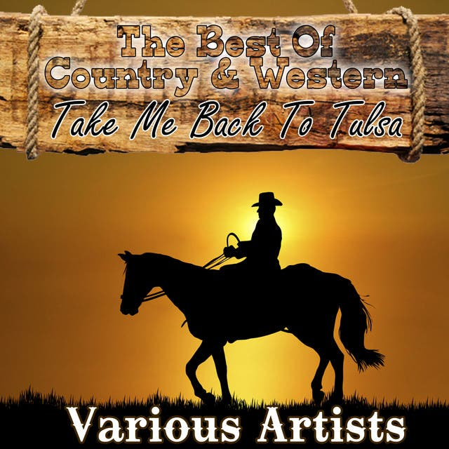 The Best Of Country & Western - Take Me Back To Tulsa