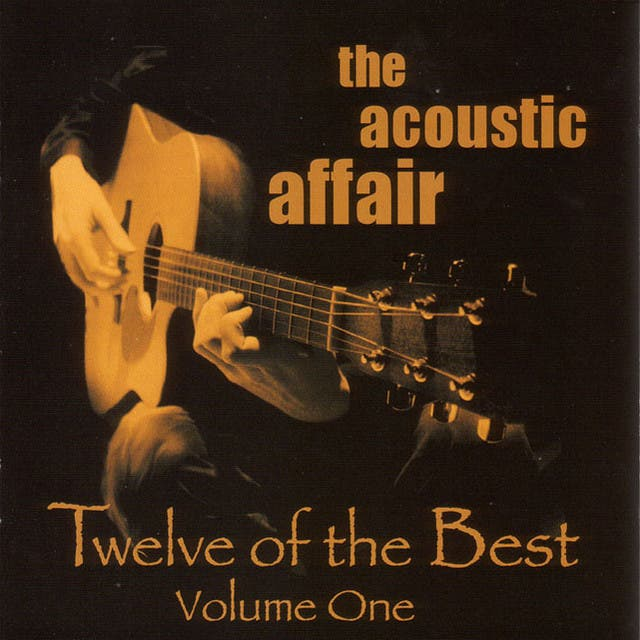 The Acoustic Affair: Twelve Of The Best Volume One