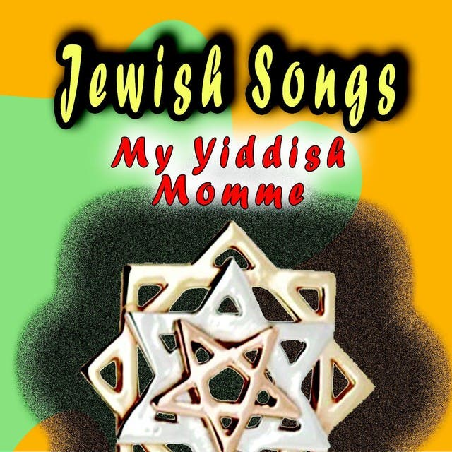 Jewish Songs - My Yiddish Momme