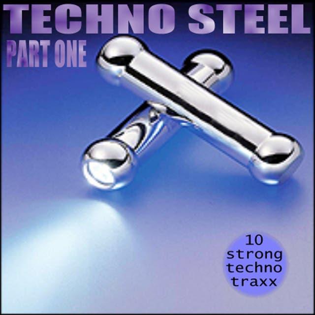 Techno Steel Part One