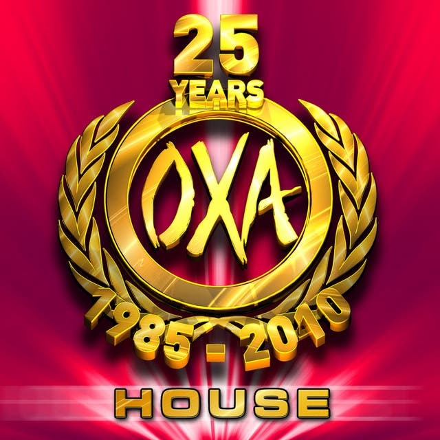 OXA 25 Years (1985-2010) - House