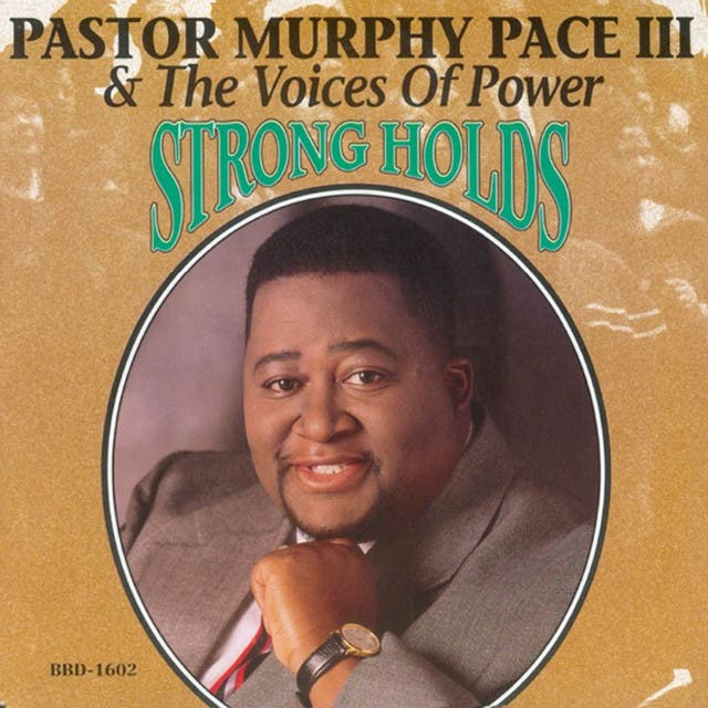 Pastor Murphy Pace III & The Voices Of Power