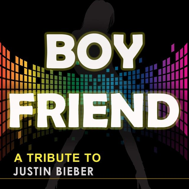 Boyfriend (A Tribute To Justin Bieber)